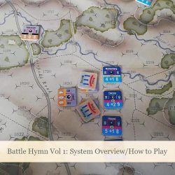 Battle Hymn Vol 1 – System Overview/How to Play