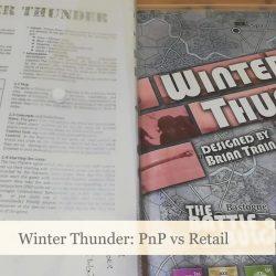 Winter Thunder: PnP vs Retail